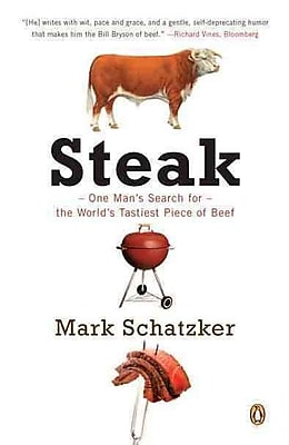 Steak: One Man's Search for the World's Tastiest Piece of Beef Mark Schatzker Paperback