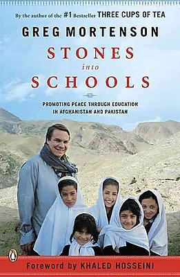 Stones into Schools: Promoting Peace with Education in Afghanistan and Pakistan Greg Mortenson 521561