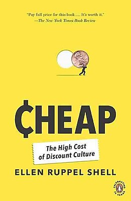 Cheap: The High Cost of Discount Culture Ellen Ruppel Shell Paperback