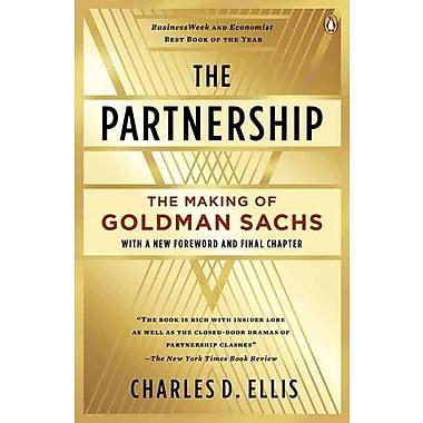 The Partnership: The Making of Goldman Sachs Charles D. Ellis Paperback