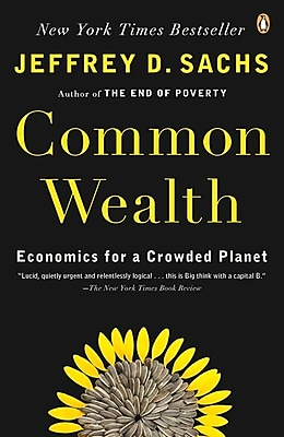 Common Wealth: Economics for a Crowded Planet Jeffrey D. Sachs Paperback