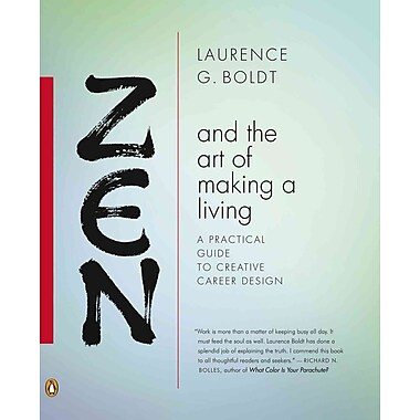Zen and the Art of Making a Living Laurence G. Boldt Paperback
