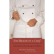 The Reach of a Chef: Professional Cooks in the Age of Celebrity Michael Ruhlman Paperback