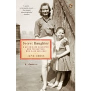 Secret Daughter: A Mixed-Race Daughter and the Mother Who Gave Her Away. June Cross Paperback