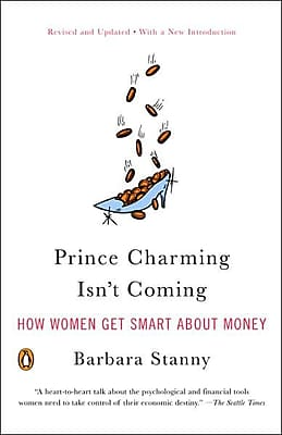 Prince Charming Isn't Coming Barbara Stanny Paperback