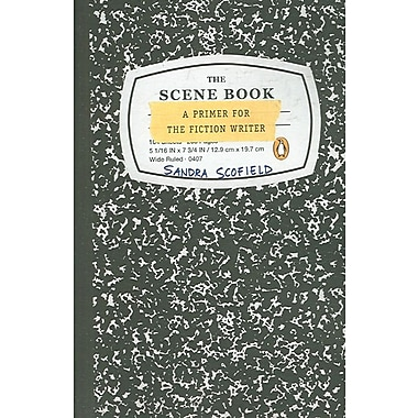The Scene Book: A Primer for the Fiction Writer Sandra Scofield Paperback