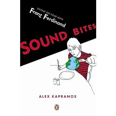 Sound Bites: Eating on Tour with Franz Ferdinand Alex Kapranos Paperback