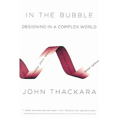 In the Bubble: Designing in a Complex World John Thackara Paperback