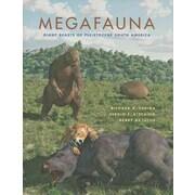 Megafauna: Giant Beasts of Pleistocene South America (Life of the Past) Hardcover