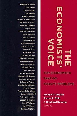 The Economists' Voice Joseph E. Stiglitz Paperback
