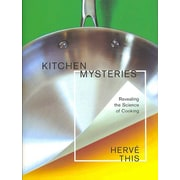 Kitchen Mysteries: Revealing the Science of Cooking Herve This Hardcover