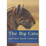The Big Cats and Their Fossil Relatives Alan Turner , Mauricio Anton Paperback