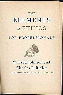 The Elements of Ethics Charles R. Ridley, W.Brad Johnson Hardcover