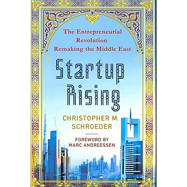 Startup Rising : The Entrepreneurial Revolution Remaking the Middle East Hardcover