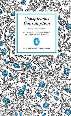 Conspicuous Consumption Thorstein Veblen Paperback