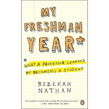 My Freshman Year: What a Professor Learned by Becoming a Student Rebekah Nathan Paperback