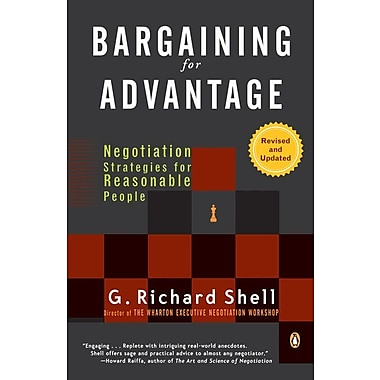 Bargaining for Advantage: Negotiation Strategies for Reasonable People 2nd Edition G. Richard Shell