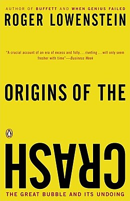 Origins of the Crash: The Great Bubble and Its Undoing Roger Lowenstein Paperback
