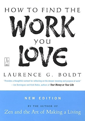 How to Find the Work You Love Laurence G. Boldt Paperback