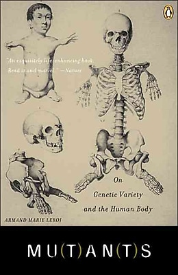 Mutants: On Genetic Variety and the Human Body Armand Marie Leroi Paperback