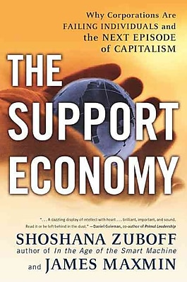 The Support Economy Shoshana Zuboff, James Maxmin Paperback