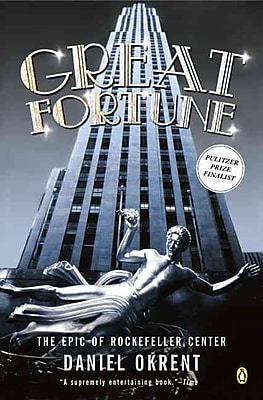 Great Fortune: The Epic of Rockefeller Center Daniel Okrent Paperback