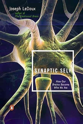 Synaptic Self: How Our Brains Become Who We Are Joseph LeDoux Paperback