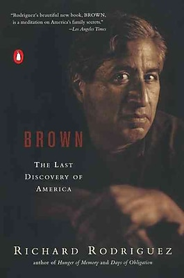 Brown: The Last Discovery of America Richard Rodriguez Paperback