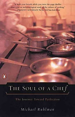The Soul of a Chef: The Journey Toward Perfection Michael Ruhlman Paperback