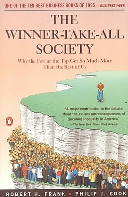 The Winner-Take-All Society: Why the Few at the Top Get So Much More Than the Rest of Us Paperback