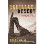 Cadillac Desert: The American West and Its Disappearing Water, Revised Edition Paperback