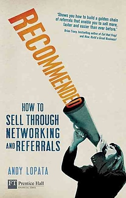Recommended: How to sell through networking and referrals (Financial Times Series) Paperback
