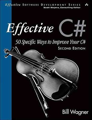 Effective C# (Covers C# 4.0) Bill Wagner ( Second Edition) Paperback