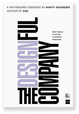 The Designful Company: How to build a culture of nonstop innovation Marty Neumeier Paperback