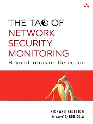 The Tao of Network Security Monitoring: Beyond Intrusion Detection Richard Bejtlich Paperback