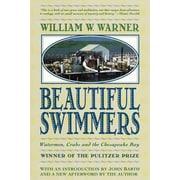 Beautiful Swimmers: Watermen, Crabs and the Chesapeake Bay William W. Warner Paperback