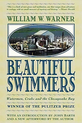 Beautiful Swimmers: Watermen, Crabs and the Chesapeake Bay William W. Warner Paperback