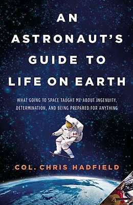 An Astronaut's Guide to Life on Earth Chris Hadfield Hardcover