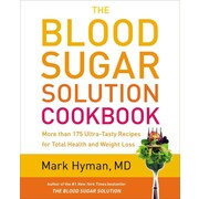 The Blood Sugar Solution Cookbook: Recipes for Total Health & Weight Loss  Mark Hyman Hardcover