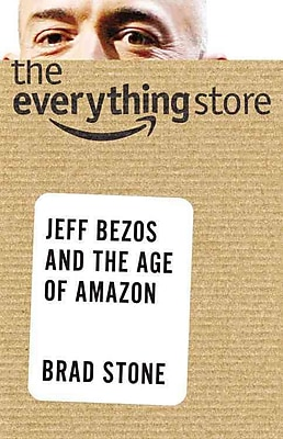 The Everything Store: Jeff Bezos and the Age of Amazon Brad Stone Hardcover