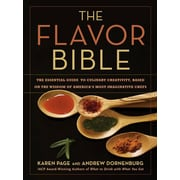 The Flavor Bible: The Essential Guide Karen Page, Andrew Dornenburg Hardcover