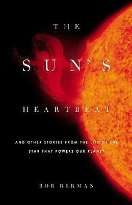 The Sun's Heartbeat: And Other Stories Bob Berman Hardcover