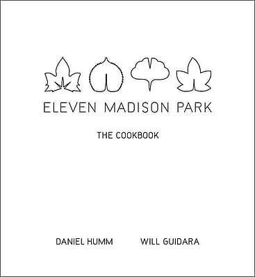 Eleven Madison Park: The Cookbook Daniel Humm, Will Guidara Hardcover