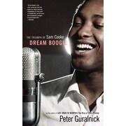 Dream Boogie: The Triumph of Sam Cooke Peter Guralnick  Paperback