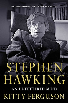 Stephen Hawking: An Unfettered Mind Kitty Ferguson Paperback