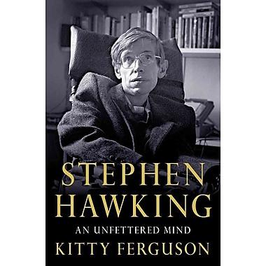 Stephen Hawking: An Unfettered Mind (MacSci) Kitty Ferguson Hardcover