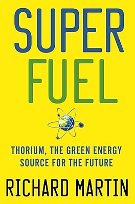 SuperFuel: Energy Source For The Future Richard Martin Hardcover