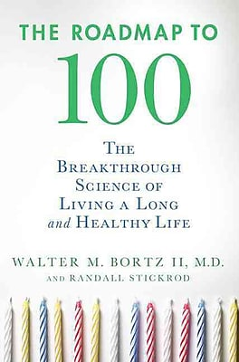 The Roadmap to 100: The Breakthrough Science of Living a Long and Healthy Life Paperback