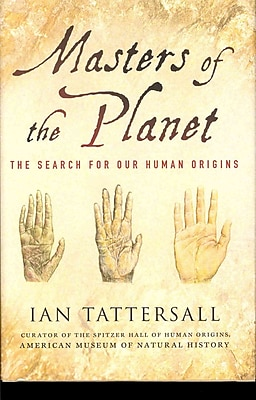 Masters of the Planet: The Search for Our Human Origins (Macsci) Ian Tattersall Hardcover