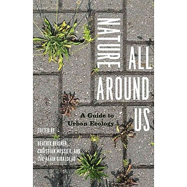 Nature All Around Us: A Guide to Urban Ecology Paperback